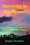 Surviving In Sea Breezes: A community struggles for survival after the Collapse