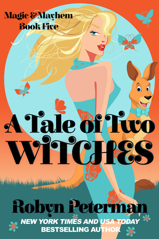 A Tale Of Two Witches (Magic and Mayhem Book Five)