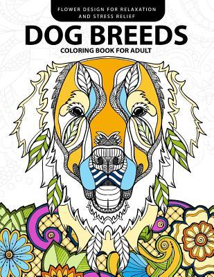 Dog Breeds Coloring Book for Adults: Design for Dog Lover