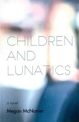 Children and Lunatics