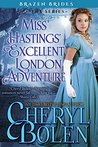 Miss Hastings' Excellent London Adventure (Brazen Brides Book 4)