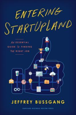 Entering Startupland: An Essential Guide to Finding the Right Job por Jeffrey Bussgang