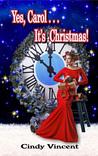 Yes, Carol . . . It's Christmas!