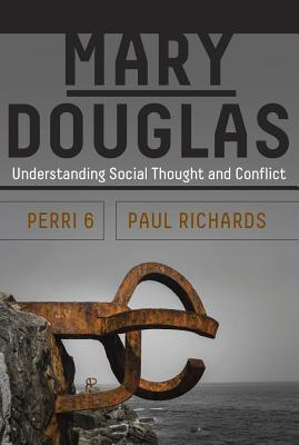 Mary Douglas: Understanding Social Thought and Conflict