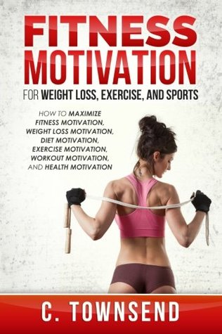 fitness-motivation-for-weight-loss-exercise-and-sports-how-to-maximize-fitness-motivation-weight-loss-motivation-diet-motivation-exercise-motivation-workout-motivation-and-health-motivation