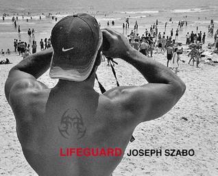 Joseph Szabo: Lifeguard par Joseph Szabo
