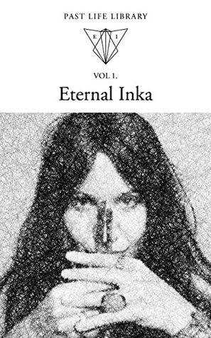 Eternal Inka (Past Life Library Book 1)