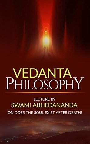 Vedanta Philosophy Lecture by Swami Abhedananda on Does the Soul Exist after Death?