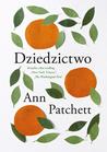 Dziedzictwo by Ann Patchett
