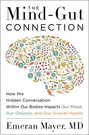 The Mind-Gut Connection by Emeran Mayer