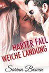 Harter Fall Weiche Landung by Sarina Bowen