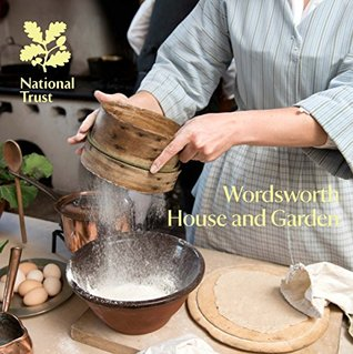 Wordsworth House and Garden (National Trust Guidebooks)