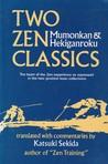 Two Zen Classics: Mumonkan & Hekiganroku