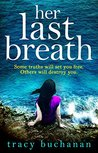 Her Last Breath by Tracy Buchanan