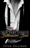 Her Fake Fiancé Billionaire Boss by Piper Sullivan