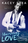 Uncovering Love: The Wedding