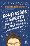 Confissões de um garoto tímido, nerd e (ligeiramente) apaixonado by Thalita Rebouças