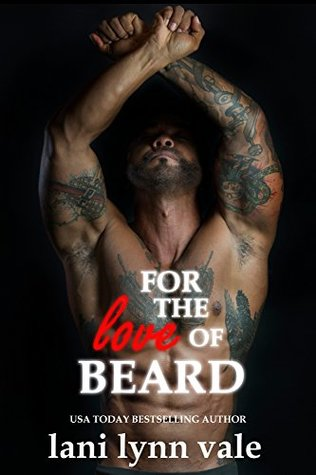 For the Love of Beard (The Dixie Warden Rejects MC #7)
