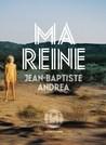 Ma reine by Jean-Baptiste Andrea