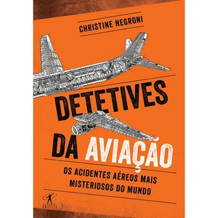 detetives-da-aviao-os-acidentes-areos-mais-misteriosos-do-mundo