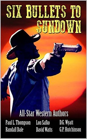 six-bullets-to-sundown-a-western-collection