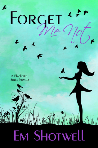 Forget Me Not (Blackbird Series Novella)