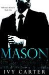 MASON (Billionaire Bastards, #1)