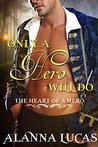 Only a Hero Will Do (The Heart of a Hero #1)