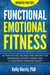 Functional Emotional Fitness: Authenticated, Reliable and Specific for Depression, Anxiety, Anger, and 12 Additional Targeted Issues