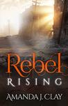 Rebel Rising (Rebel Song #2)