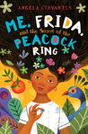 Me, Frida and the Secret of the Peacock Ring