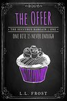 The Offer (Succubus Bargain, #1) by L.L. Frost
