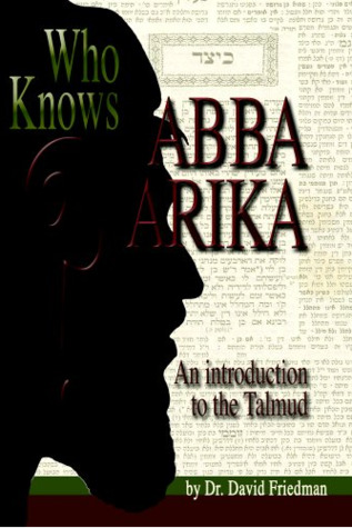 Who Knows Abba Arika?: An Introduction to the Talmud