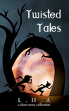 Twisted Tales by L.H.A.