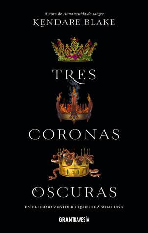 Tres coronas oscuras (Tres coronas oscuras, #1)