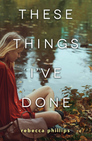 These Things I've Done by Rebecca Phillips