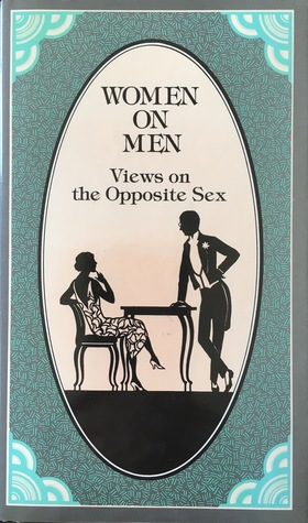 Women On Men: Views On The Opposite Sex