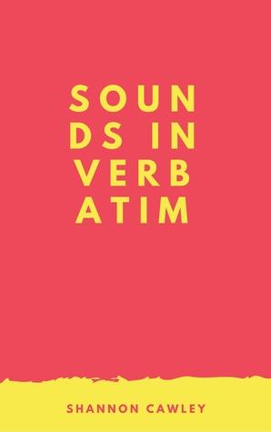 Sounds in Verbatim
