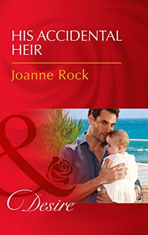 His Accidental Heir The Mcneill Magnates 3 By Joanne Rock