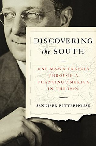 Discovering the South: One Man's Travels Through a Changing America in the 1930s