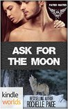 Ask for the Moon (Paranormal Dating Agency; Fated Mates)
