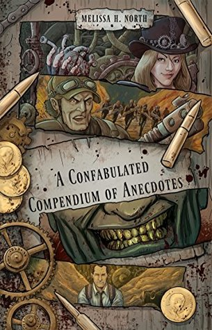 A Confabulated Compendium of Anecdotes by Melissa H. North
