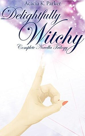 Delightfully Witchy: The Complete Novella Trilogy (Books 1-3)