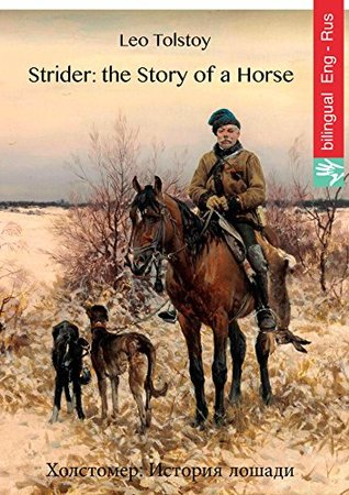 Strider: the Story of a Horse (English Russian Edition illustrated): Холстомер: История лошади
