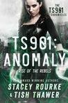 TS901: Anomaly (The TS901 Chronicles, #1)