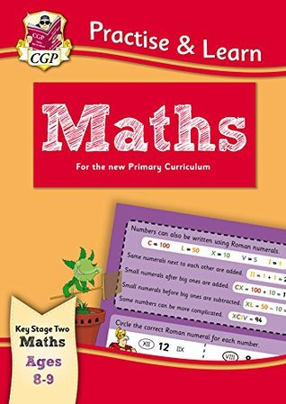 New Curriculum Practise & Learn: Maths for Ages 8-9 (CGP KS2 Practise & Learn)