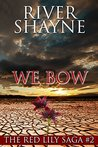 We Bow (The Red Lily Saga)