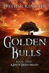 Golden Bulls (A Life of Death Trilogy #2)