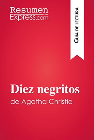 Diez negritos de Agatha Christie (Guía de lectura): Resumen y análisis completo