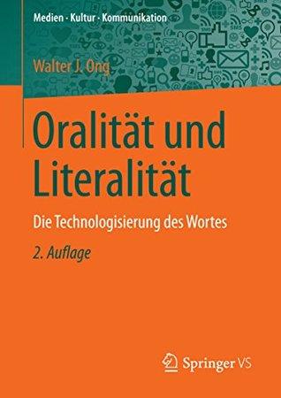Oralität und Literalität: Die Technologisierung des Wortes